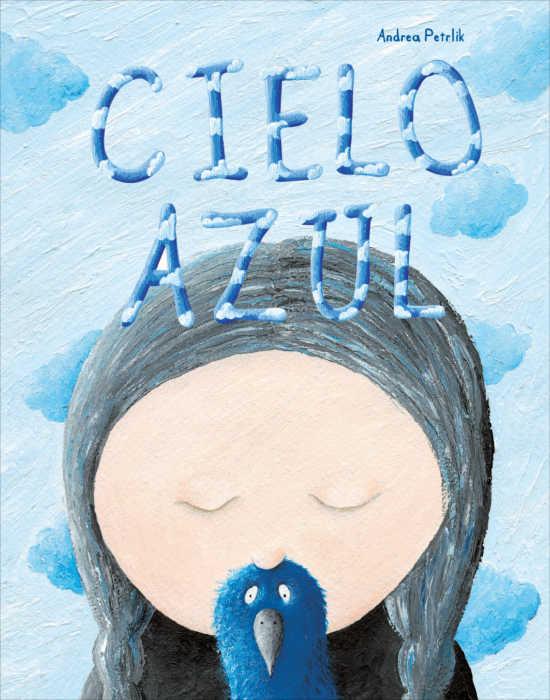 """Portada del libro ilustrado """"Cielo Azul"""", de Andrea Petrlik. Encuéntralo en Leetra."""