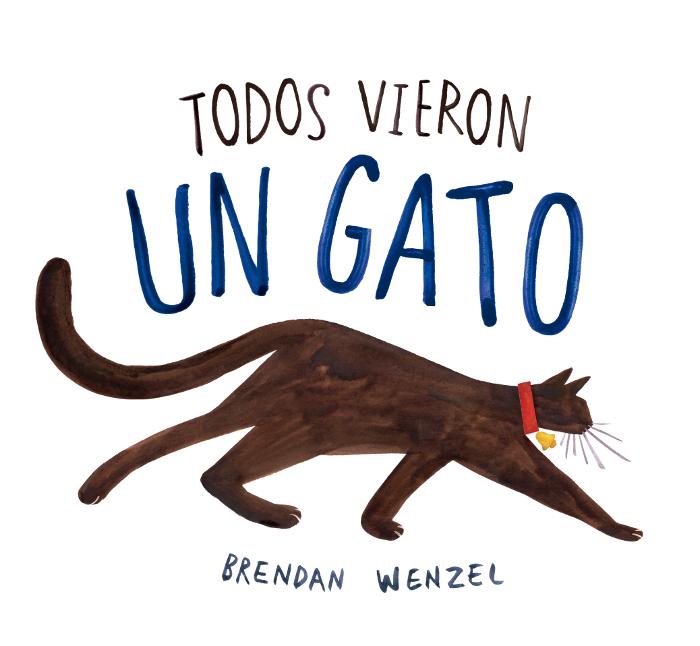 Portada - Libro ilustrado - Leetra - Todos vieron un gato, de Brendan Wenzel