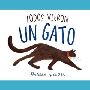 portada libro todos vieron un gato - brendan wenzel - editorial Leetra